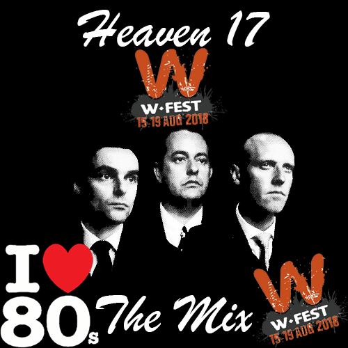 Heaven 17 Mix W Festival