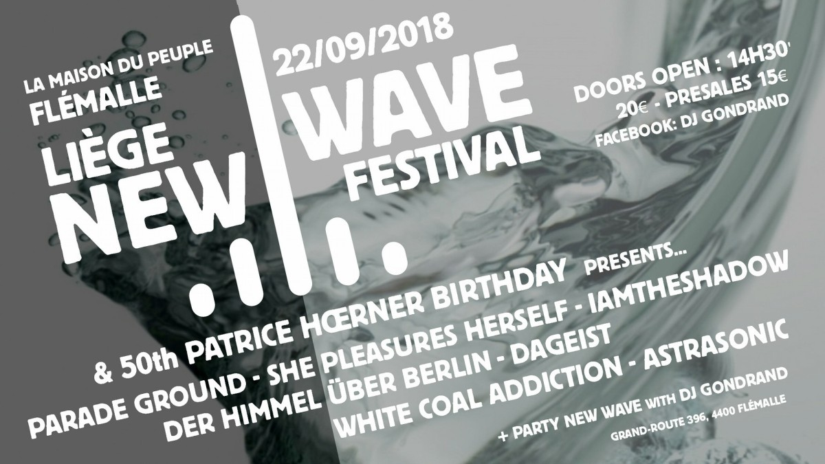 The Place To Be ...  LIEGE NEW WAVE FESTIVAL  - 22/09/2018 – Flémalle (Maison du Peuple)